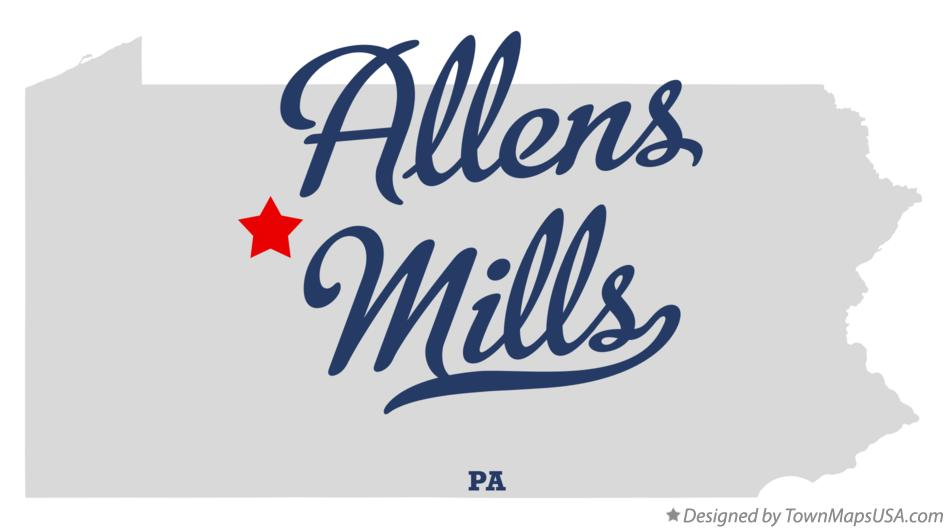 Map of Allens Mills Pennsylvania PA