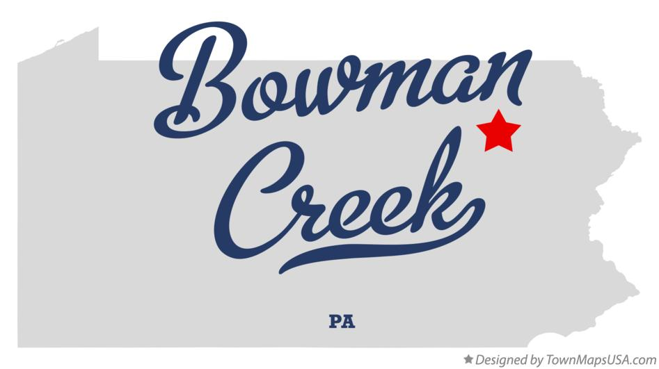 Map of Bowman Creek Pennsylvania PA