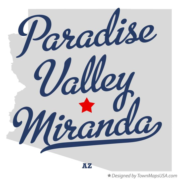 Map of Paradise Valley Miranda Arizona AZ