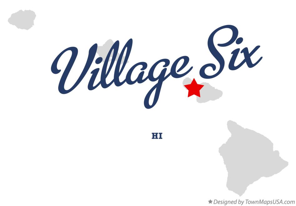 Map of Village Six Hawaii HI