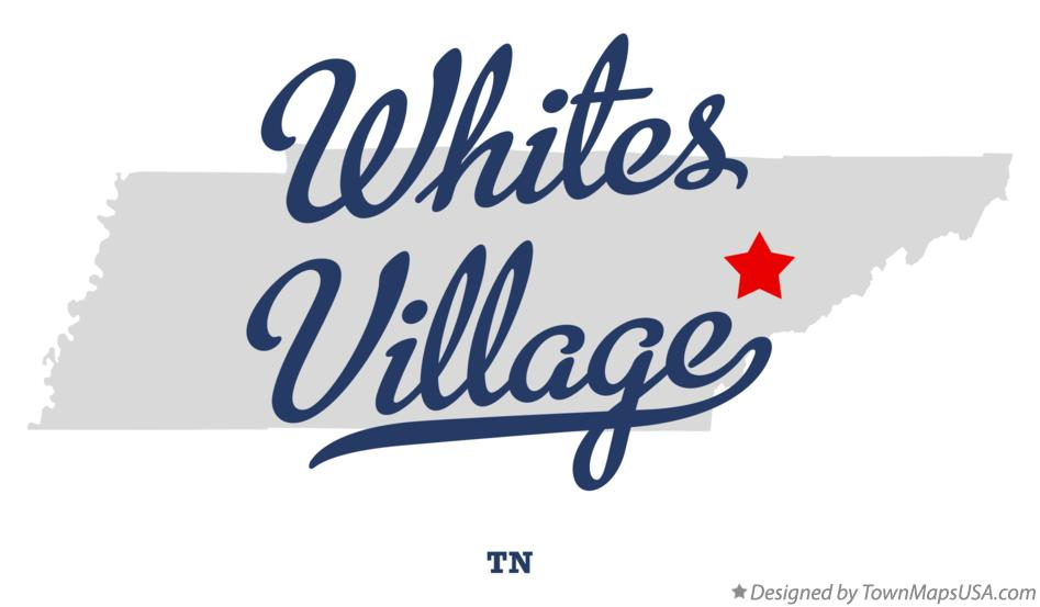 Map of Whites Village Tennessee TN